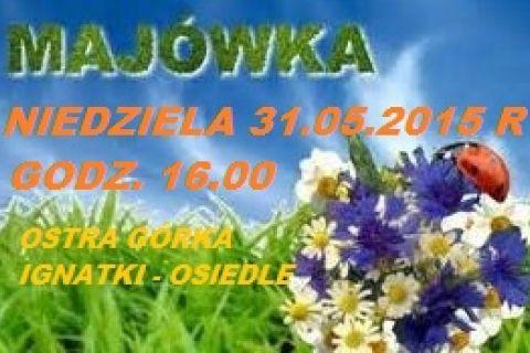 """Rodzinna Majówka - Ognisko - Dzień Dziecka przy """"Ostrej Górce"""" w Ignatkach - Osiedle"""